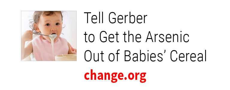 Tell Gerber to Get the Arsenic Out of Babies' Cereal: change.org